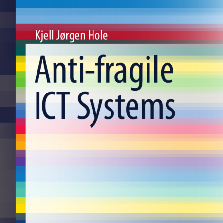 Anti-Fragile ICT Systems