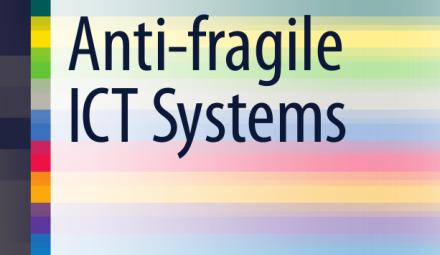 Anti-Fragile ICT Systems